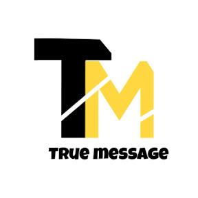 True message