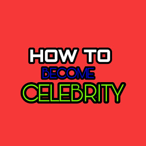 How to Become celebrity