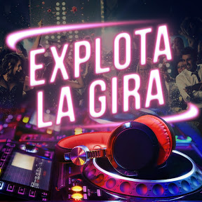 Explota La Gira - Reggaeton y Remix