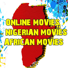 ONLINE MOVIES - NIGERIAN MOVIES AFRICAN MOVIES