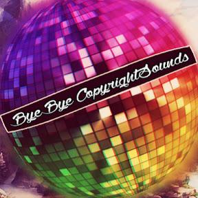 ByeBye CopyrightSounds