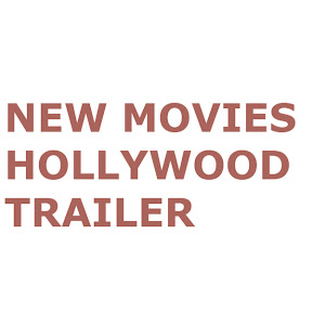 New Movies Hollywood Trailer