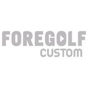 ForeGolf Custom