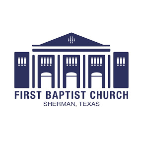 First Baptist Church Sherman, Texas