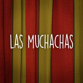 LAS MUCHACHAS