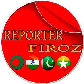 REPORTER FIROZ