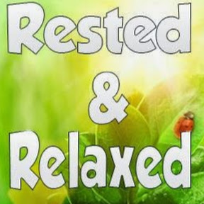 Rested & Relaxed