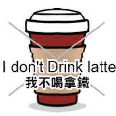 I don't Drink latte.