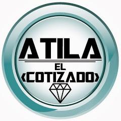 Atila El Cotizado ®