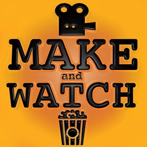 Make and Watch