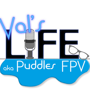 Val's Life aka Puddles FPV