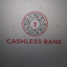 CASHLESS BANE