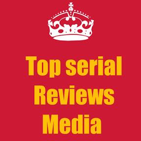 Top serial review Media
