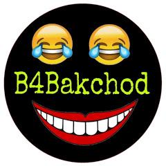 B4Bakchod