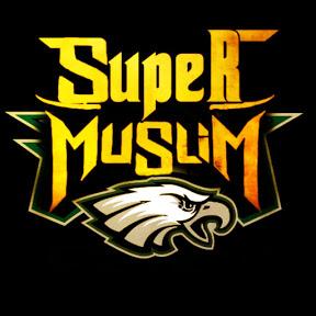 SUPER MUSLIM
