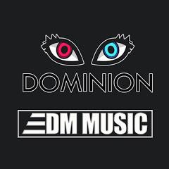 DOMINION - EDM MUSIC