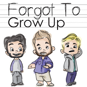 Forgot To Grow Up Podcast