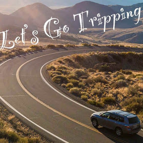 Let's Go Tripping
