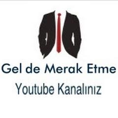 Gel de Merak Etme!!!