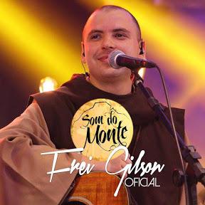 Frei Gilson / Som do Monte - OFICIAL