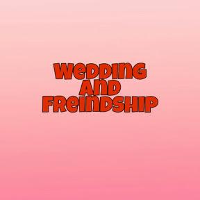 Wedding And Freindship