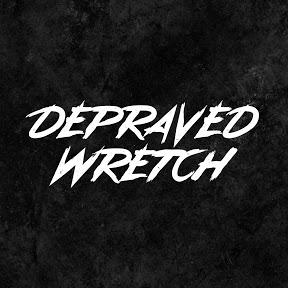 Depraved Wretch