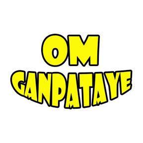 OM GANPATAYE