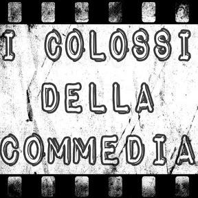 I Colossi della Commedia