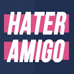 Hater Amigo