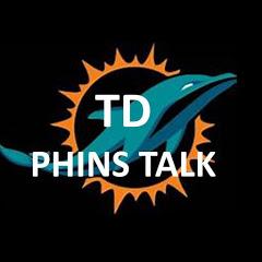 TD Phins Talk