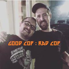Good Cop Rad Cop