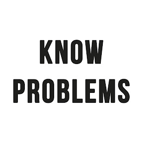 Know Problems