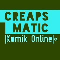 Creaps Matic Komik Online