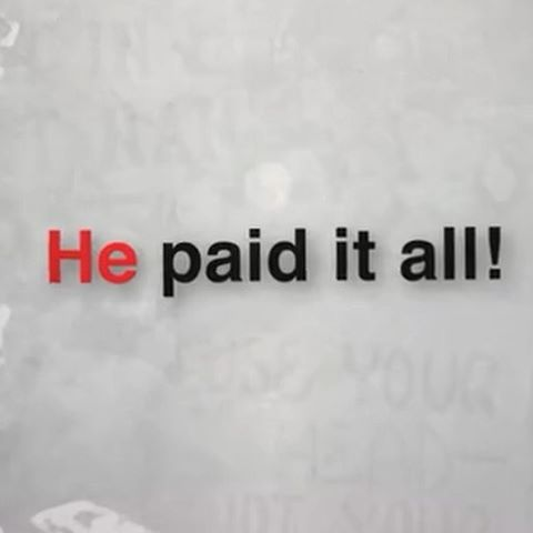 Christ paid it all!