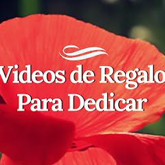 Videos de Regalo para Dedicar