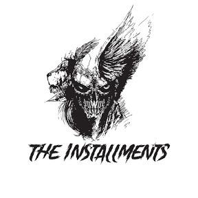 The Installments