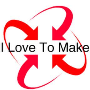 I Love To Make