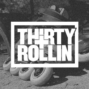 Thirty and Rollin