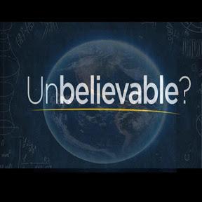 UNBELIEVABLE WORLD