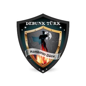 Debunk Türk -Kombinin Gücü-