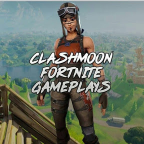 ClashMoon - Fortnite Gameplays