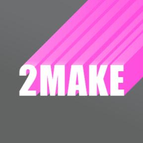 2MAKE