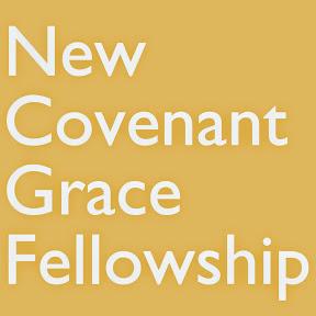 New Covenant Grace Fellowship