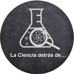 La Ciencia detrás de