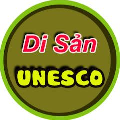 KÝ SỰ DI SẢN UNESCO
