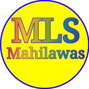 MLS MAHILAWAS