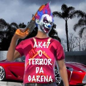 AK47 O TERROR DA GARENA
