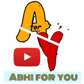 ABHI FOR YOU