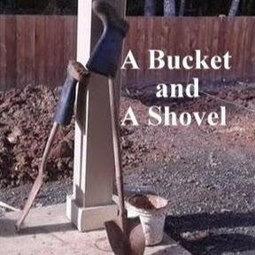 A Bucket and A Shovel