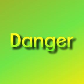 Dangerous Danger